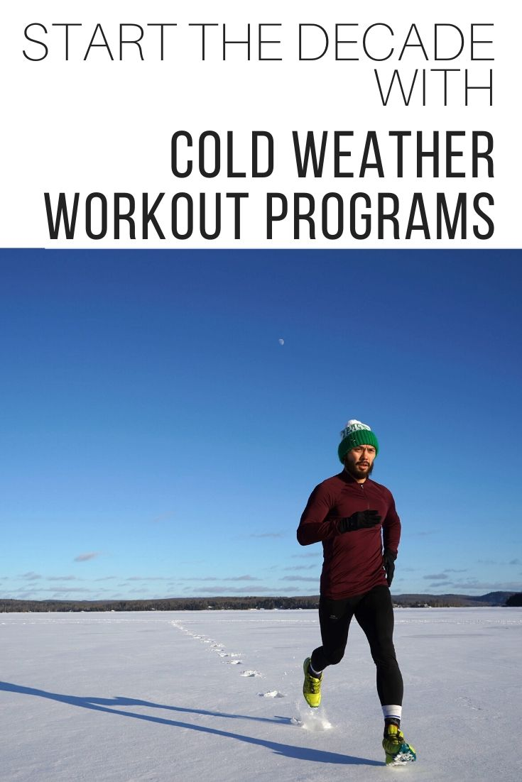 Start The Decade With Cold Weather Workout Programs_Pin