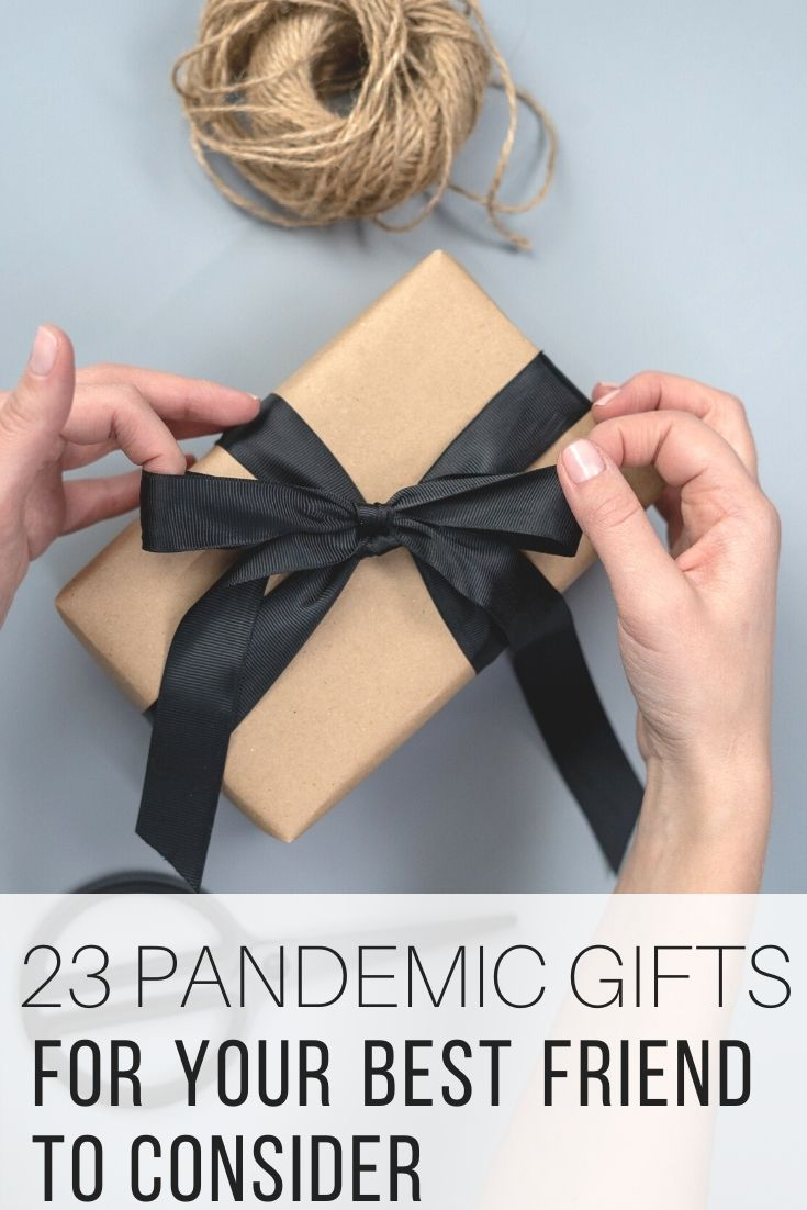 23 Pandemic Gifts For Your Best Friend to Consider_Pin