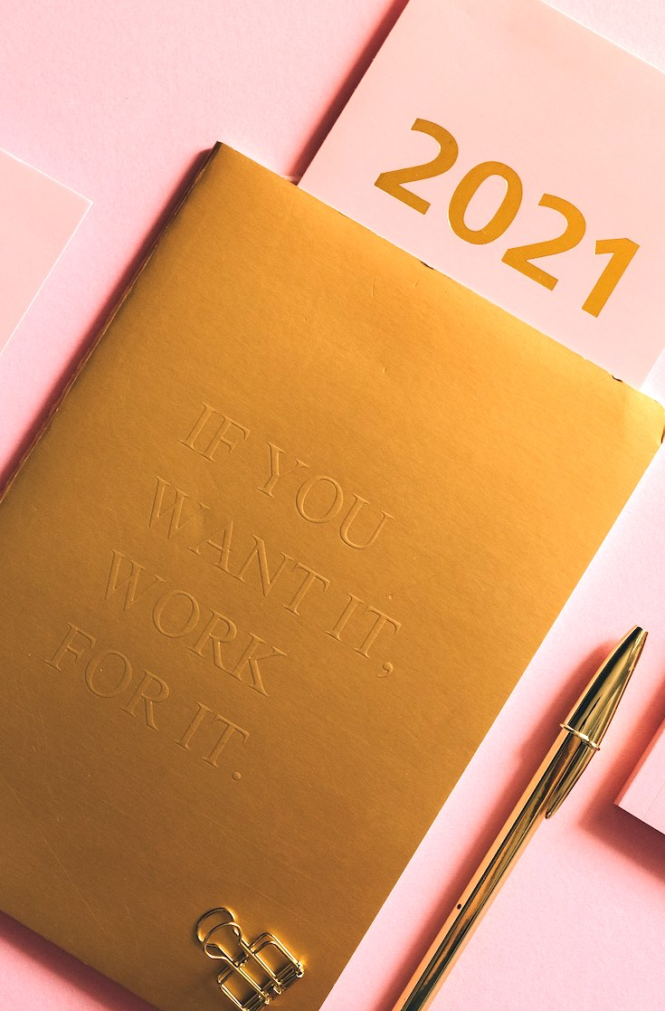 2021 gold planner with If you want it work for it written on the cover