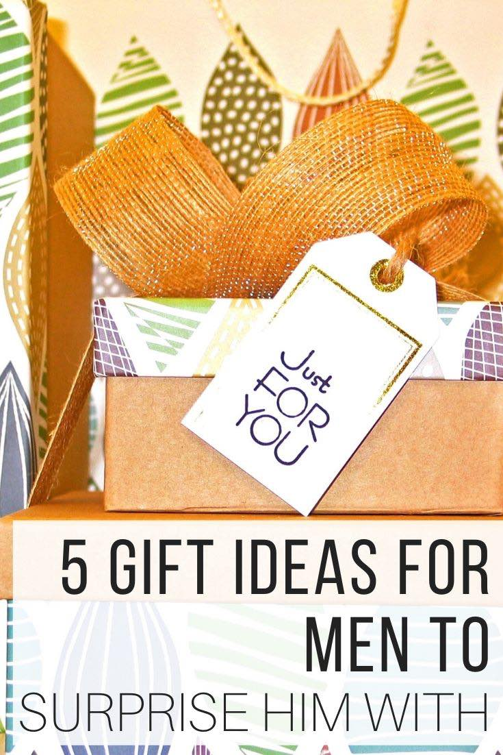 5 Gift Ideas For Men to Surprise Him With_Pin