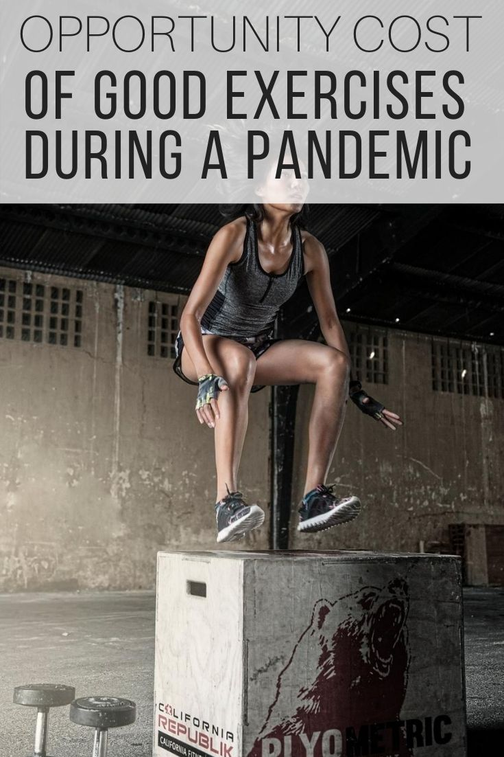Opportunity Cost of Good Exercises During a Pandemic_Pin