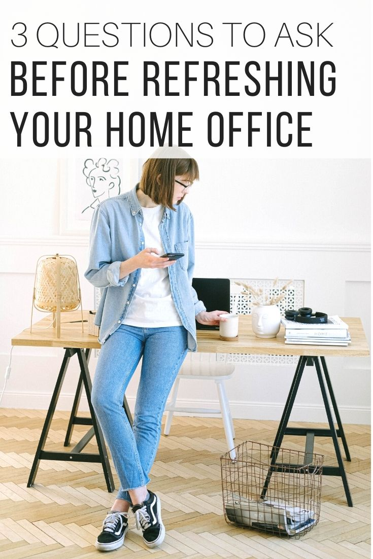 3 Questions to Ask Before Refreshing Your Home Office_Pin