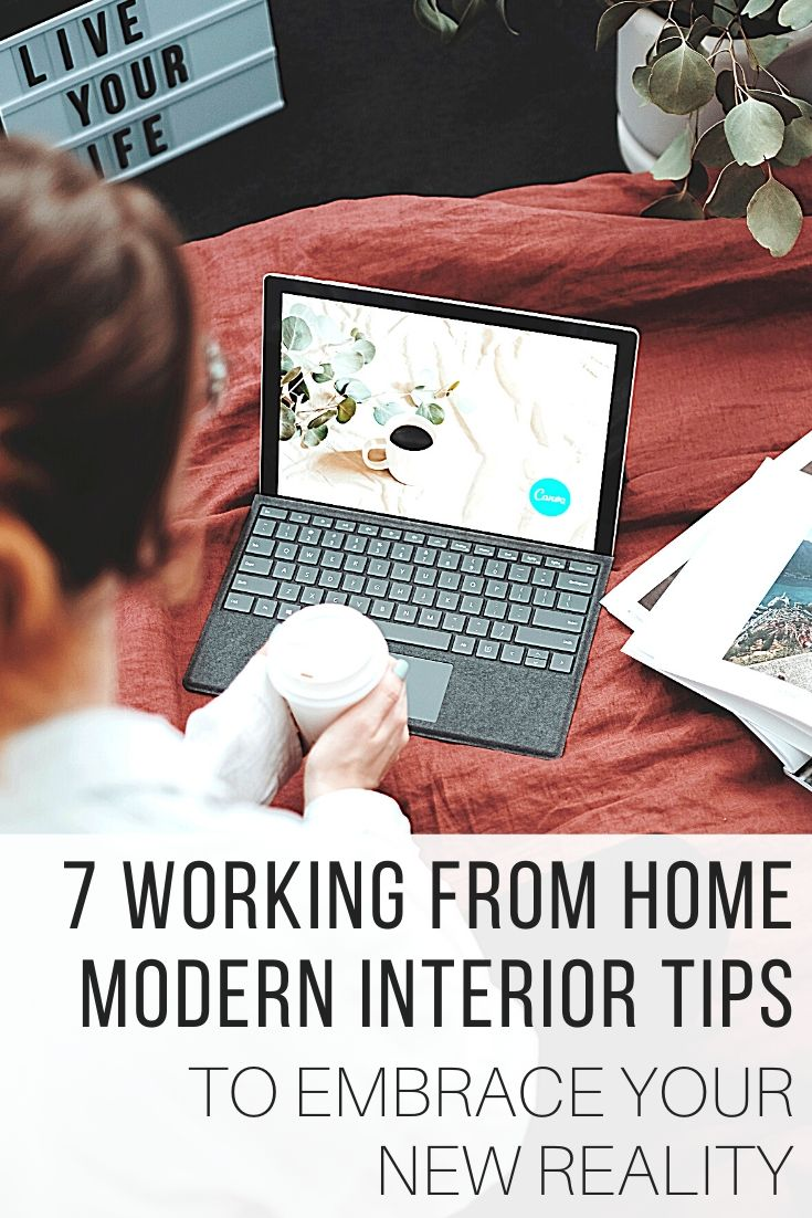 7 Working From Home Modern Interior Tips to Embrace Your New Reality_Pin