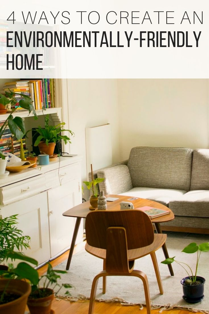 4 Ways to Create a Happy and Environmentally-Friendly Home_Pin