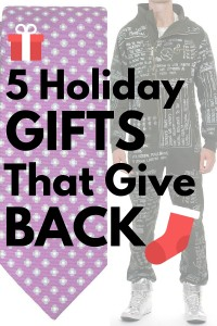 5 Holiday Gifts That Give Back – Holiday Gift Series