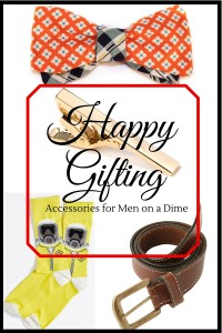 Happy Gifting - Accessories for Men on a Dime