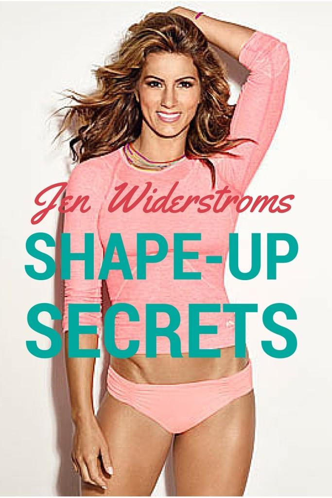 Jen Widerstroms shape up secrets