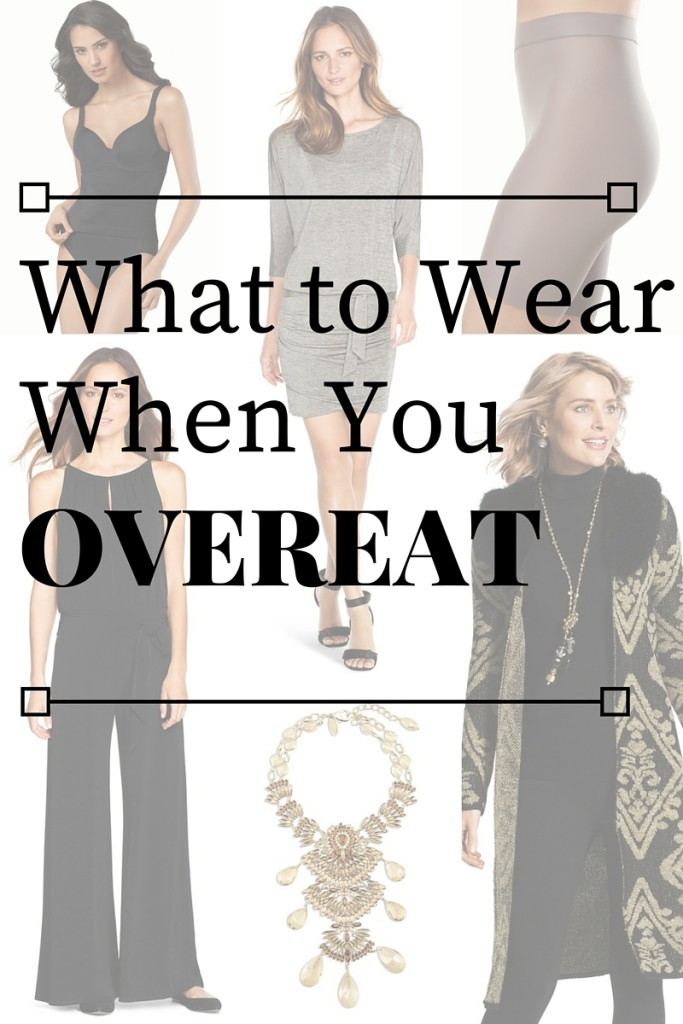 What to wear when you overeat