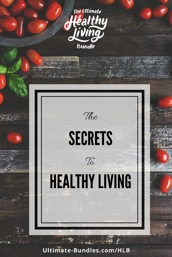 The Ultimate Healthy Living Bundle - The Secrets to Healthy Living