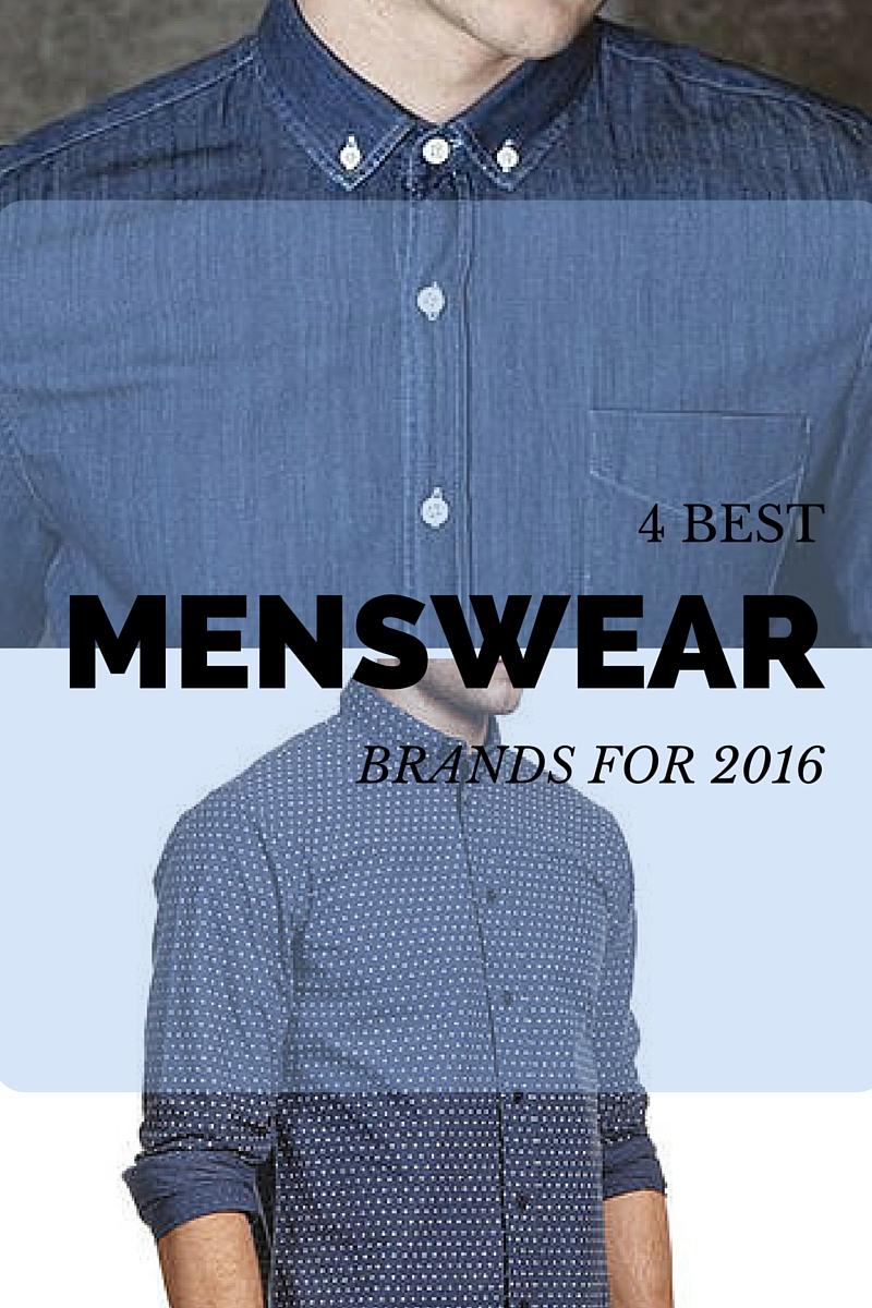 4 Best Menswear Brands of 2016 – The Wardrobe Stylist