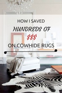 How I Paid Nearly Half Price for My Cowhide Rugs