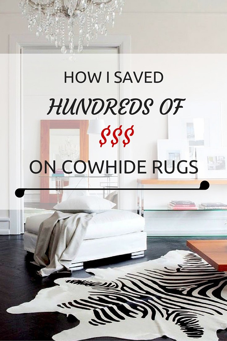 How I Paid Nearly Half Price for My Cowhide Rugs – The Wardrobe Stylist