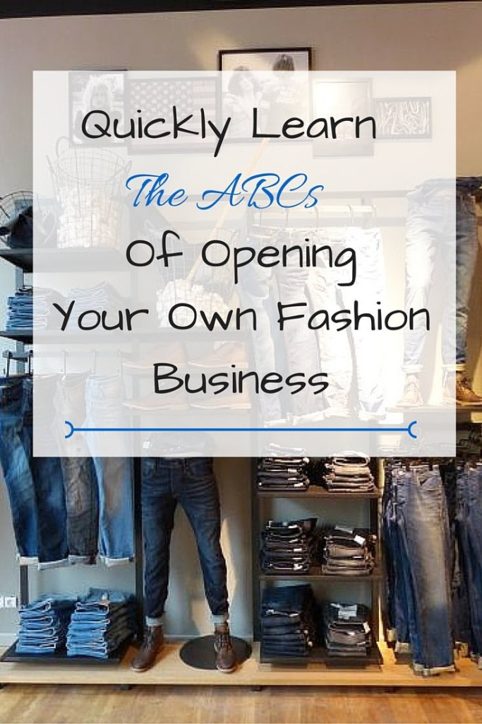 Quickly learn the ABCs to start your own fashion business