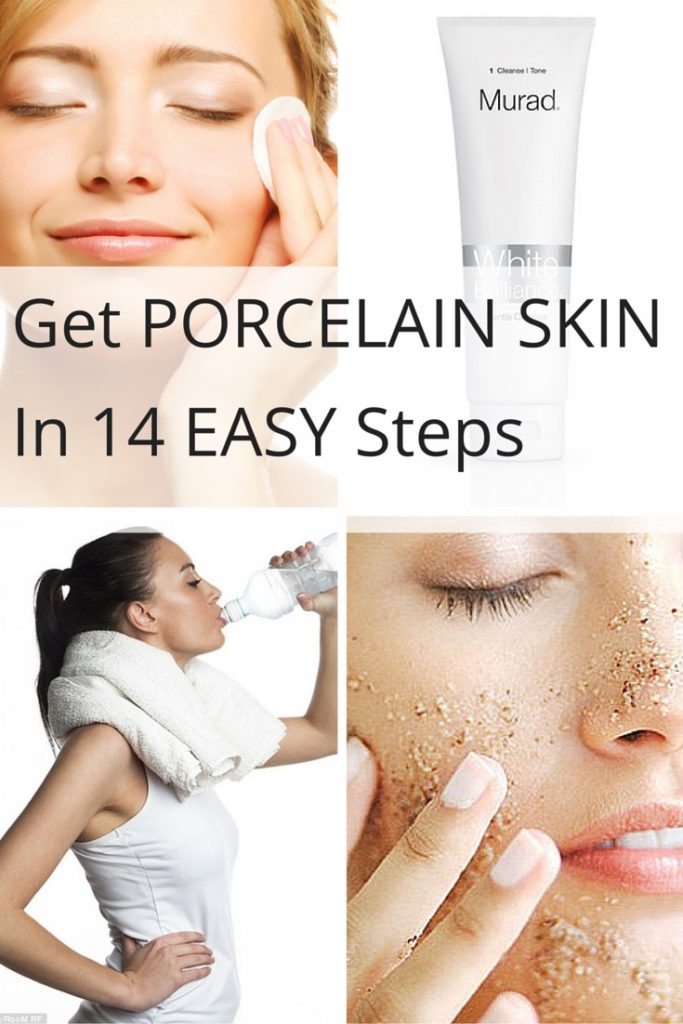 Get porcelain skin in 14 easy ways