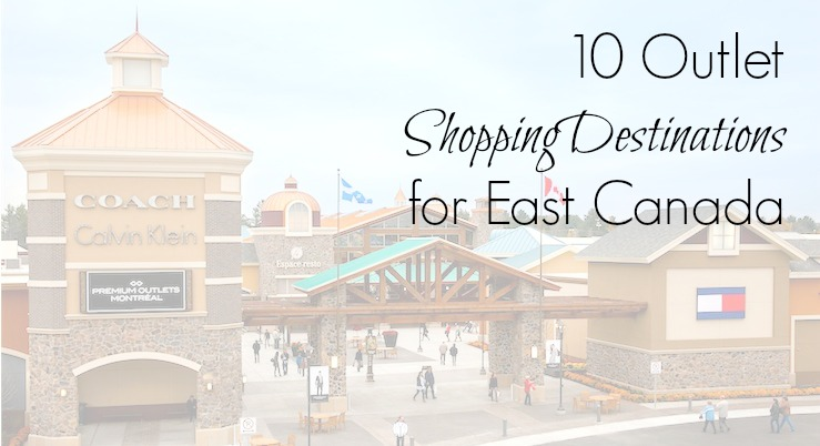 10 Outlet Shopping Destinations For Eastern Canada Linkup The
