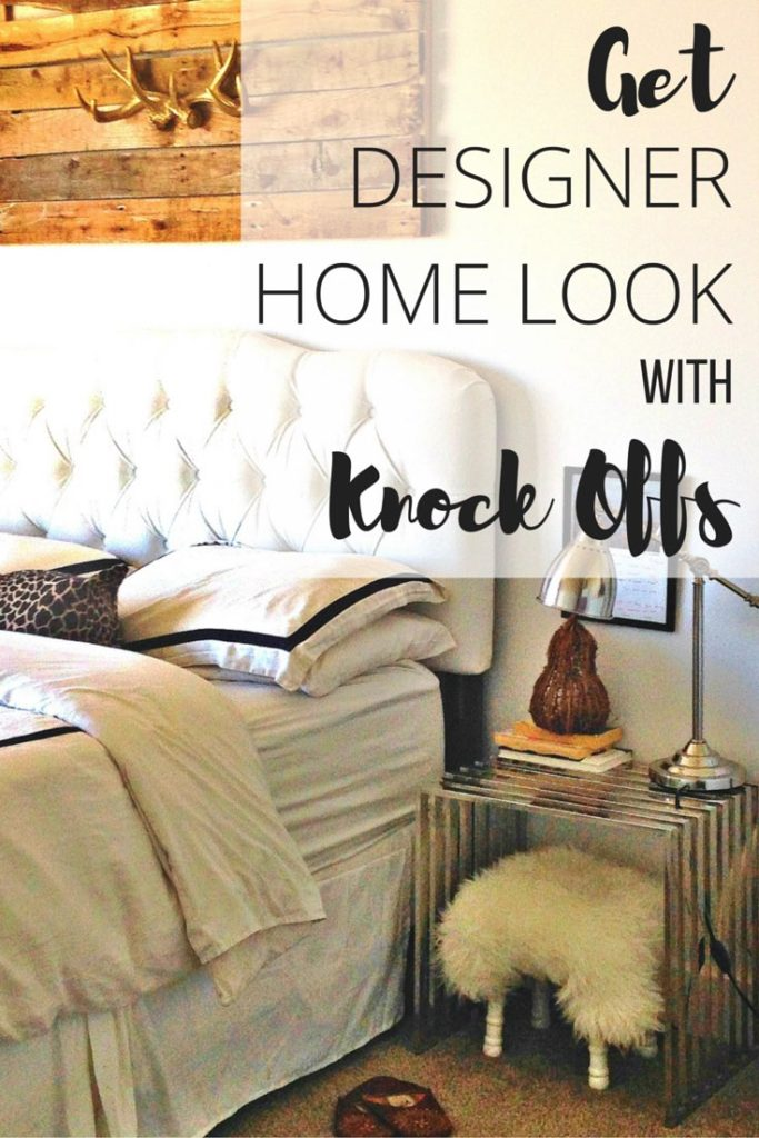 Home decor tips to get the designer looks with knock offs