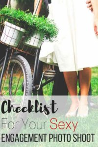 Checklist For Your Sexy Engagement Photo Shoot
