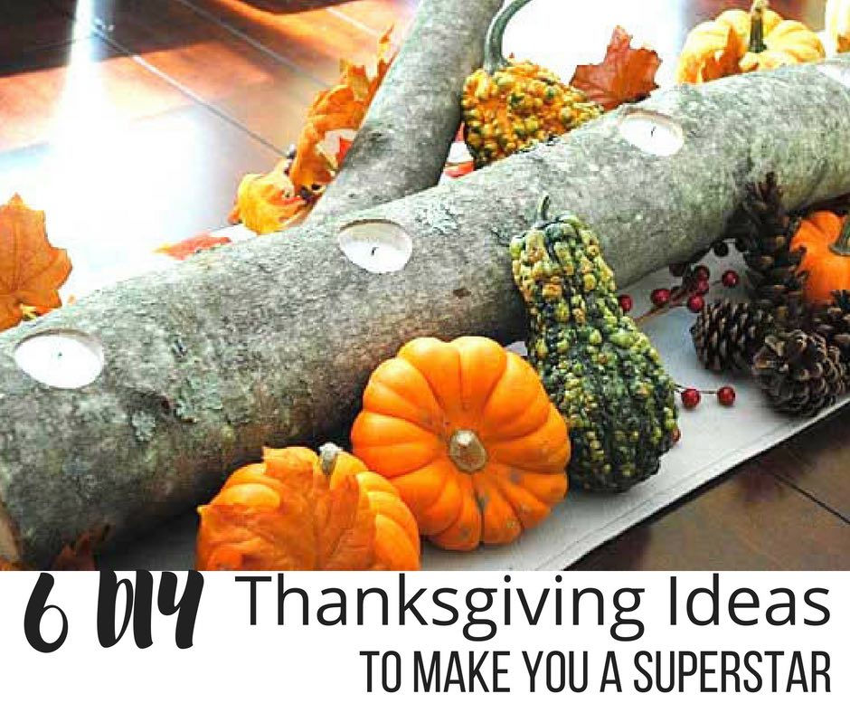 6 diy thanksgiving ideas to make you a superstar the for Thanksgiving 2016 home decorations