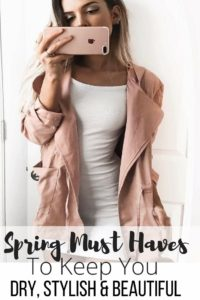 Spring Must Haves to Keep You Dry, Stylish & Beautiful - pin