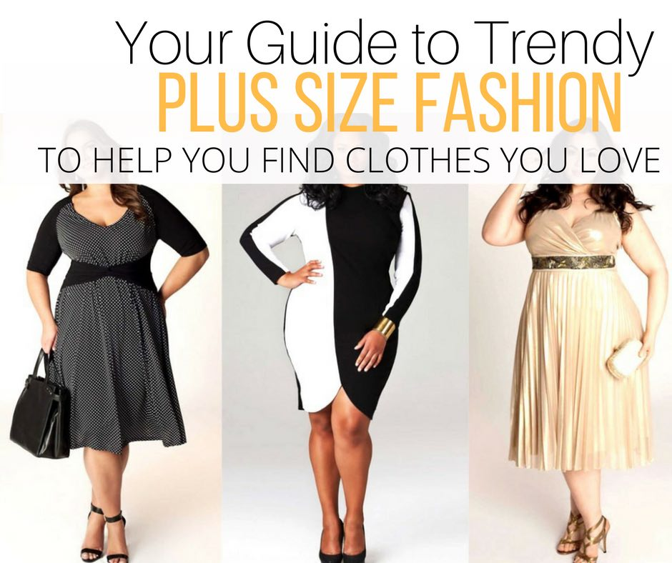 Trendy Plus Size Fashion Guide To Help You Find Clothes