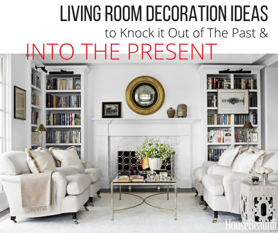 Living Room Decoration Ideas To Knock It Out Of The Past
