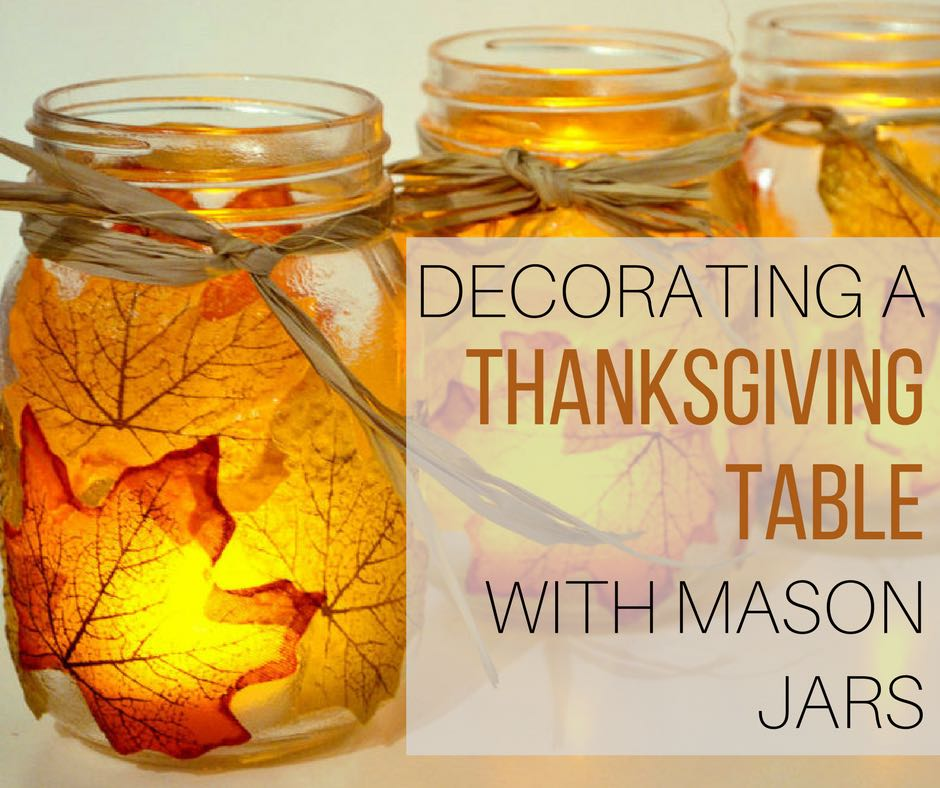 Decorating a thanksgiving table with mason jars the
