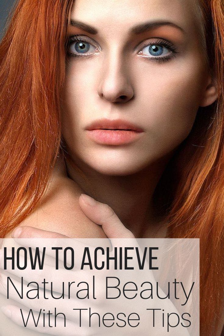 How to Achieve Natural Beauty With These Tips_Pin