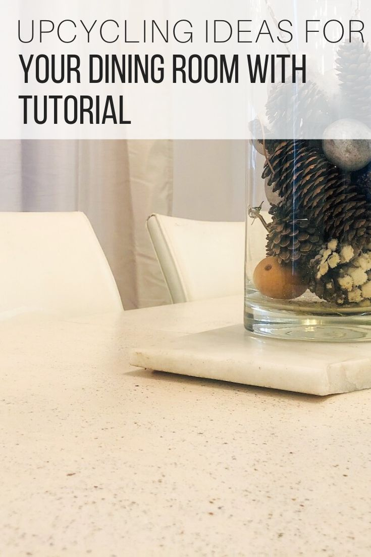 Upcycling Ideas For Your Dining Room With Tutorial_Pin