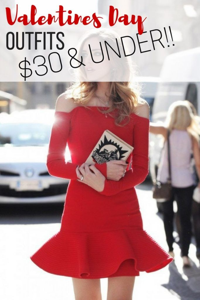 Valentines Day outfits for $30 and under to make you hot this V day - pin
